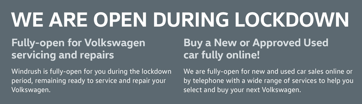 Our showrooms may be closed but Windrush remains fully open to sell and deliver cars with a range of 'Live Online' sales services. Alternatively, you can just call us. We are ready to help you buy now!  Available for New Volkswagen cars if you live within 25 miles of any Windrush branch.